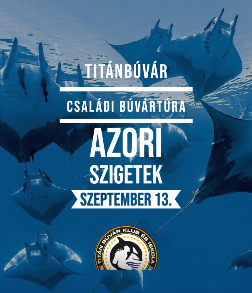 Azori-buvar-buvartura-portugalia-csaladi-buvarkodas-titanbuvar-titan-utazas-tenger-ocean-europa-manta-mobula-capa-kirandulas-merules